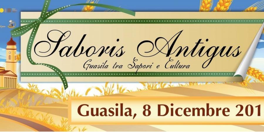 Eventi Sardegna: Saboris Antigus. Guasila, tra Sapori e Cultura, programma dell'8 Dicembre 2017