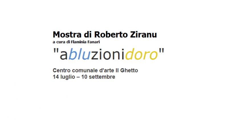 Abluzionidoro, mostra  al Centro comunale d'Arte Il Ghetto di Cagliari dal 14 Luglio 2017