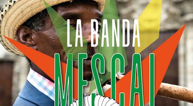 LA BANDA MESCAL presenta VIAJANDO NA AMERICA DO SUL