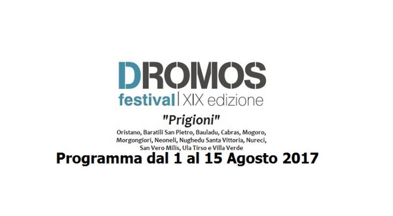 Dromos Festival 2017, ecco gli eventi in programma dal 1 al 15 Agosto a Oristano e provincia