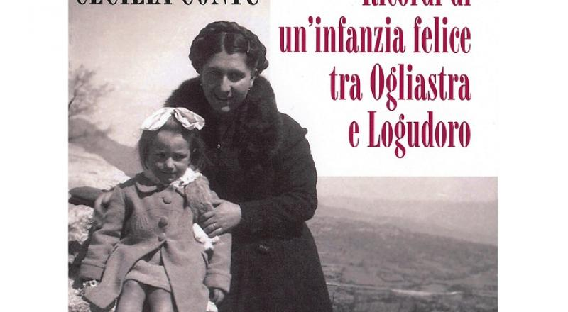 Presentazione Libro: Ricordi di un'infanzia felice tra Ogliastra e Logudoro, di Cecilia Contu