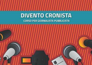 Divento Cronista - Corso per giornalista pubblicista